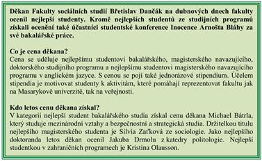 Cenu děkana letos získali studenti Michael Bátrla, Silvia Zaťková, Jakub Drmola a Kristina Olausson.