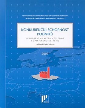 Konkurenční schopnost podniků. Primární analýza výsledků empirického šetření (2007)
