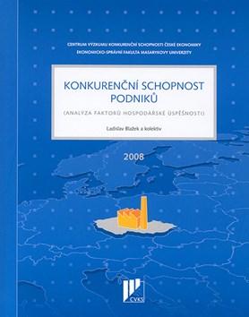 Konkurenční schopnost podniků. Analýza faktorů hospodářské úspěšnosti (2008)