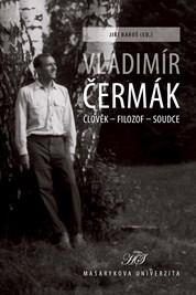 Vladimír Čermák. Člověk – filozof – soudce