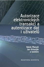 Autorizace elektronických transakcí aautentizace dat iuživatelů