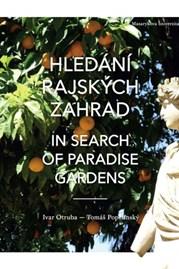 Hledání rajských zahrad. In Search of Paradise Gardens
