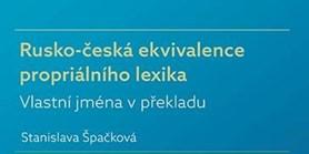 Rusko-česká ekvivalence propriálního lexika. Vlastní jména v překladu