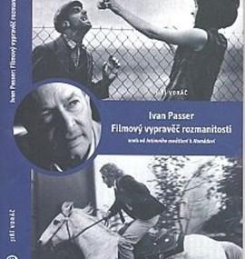 Ivan Passer: Filmový vypravěč rozmanitostí