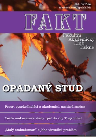 Časopis byl do roku 2017 vydáván pod názvem FAKT. Čtěte jeho I. ročník, 3. číslo.
