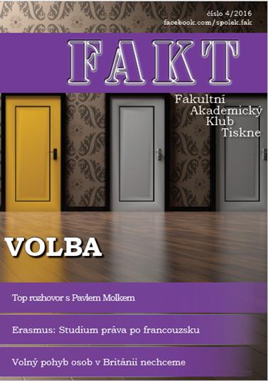 Časopis byl do roku 2017 vydáván pod názvem FAKT. Čtěte jeho I. ročník, 4. číslo.