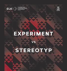 SLK 2017: Experiment versus stereotyp