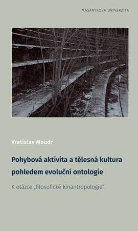 Pohybová aktivita a tělesná kultura pohledem evoluční ontologie