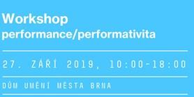 Workshop: performance/performativita