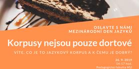 Korpusy nejsou pouze dortové: Mezinárodní den jazyků (čtvrtek 26. 9. 2019)