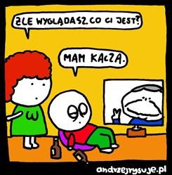 """""""Vypadáš nemocně, co je ti?"""" """"Mám Kacza."""" (Kac je polský výraz pro kocovinu, Kacz je zkratka pro Jarosława Kaczyńského, pozn. red.). Autor: Andrzej Milewski (www.andrzejrysuje.pl)."""