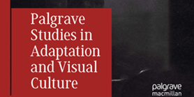 Nová recenze na The Palgrave Studies in Adaptation and Visual Culture Series