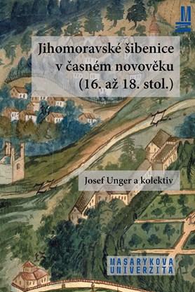 Jihomoravské šibenice v časném novověku (16. až 18. stol.)