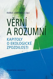 Věrní a rozumní: kapitoly oekologické zpozdilosti (illustrations Bohdan Lacina)