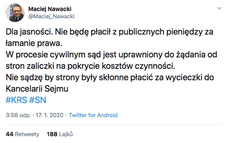 """Předseda soudu Maciej Nawacki: """"Aby bylo jasno. Nebudu platit z veřejných prostředků porušování zákonů. V občanskoprávním řízení je soud oprávněn požadovat od účastníků řízení zálohu na náhradu nákladů řízení. Nemyslím si, že jsou účastníci ochotni hradit výlety do kanceláře Sejmu."""" Hashtagy: Národní soudcovská rada, Nejvyšší soud"""