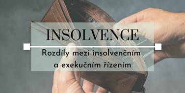Seriál o insolvencích: Rozdíly mezi insolvenčním a exekučním řízením