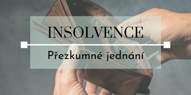 Seriál o insolvencích: Přezkumné jednání