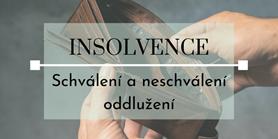 Seriál o insolvencích: Schválení a neschválení oddlužení