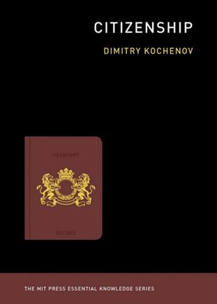 Přebal knihy Citizenship: Mýtus občanství. Autor Dimitry Kochenov