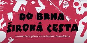 Videoprohlídka výstavy Do Brna široká cesta. Kramářské písně se světskou tematikou