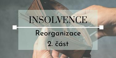 Seriál o insolvencích: Reorganizace (2. část)