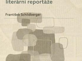 František Schildberger: Podoby české literární reportáže