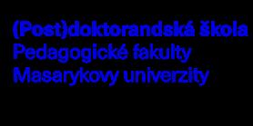 Otevření (Post)doktorandské školy PdF MU