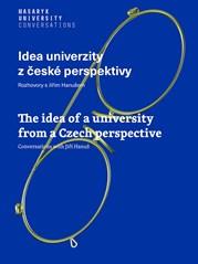 Idea univerzity z české perspektivy / The Idea of a University from a Czech Perspective