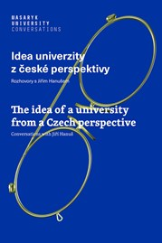 Idea univerzity z české perspektivy / The Idea of a University from a Czech Perspective