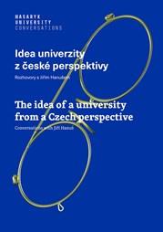 Idea univerzity zčeské perspektivy / The Idea of aUniversity from aCzech Perspective