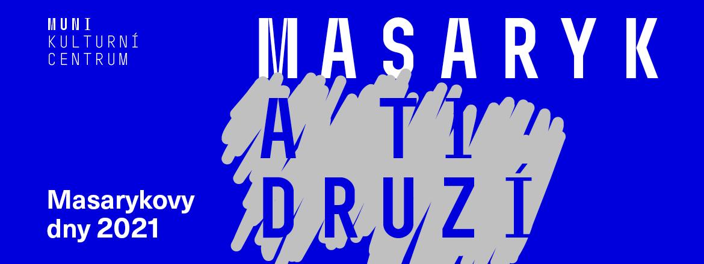Masaryk a ti druzí, Masarykovy dny 2021