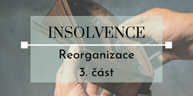 Seriál o insolvencích: Reorganizace (3. díl)