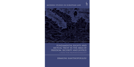 Recenze knihy Fundamental Rights and Mutual Trust in the Area of Freedom, Security and Justice: A Role for Proportionality?