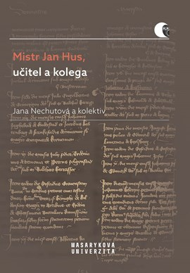 Master Jan Hus, teacher and colleague. Recommendation speeches of M. Jan Hus