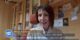 Paní doc. PhDr. Milena Šubrtová, Ph.D., v pořadu České televize