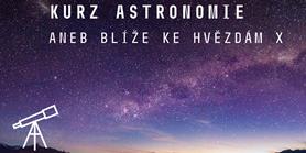 ASTRONOMIE aneb blíže ke hvězdám X