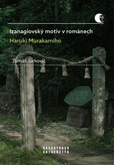 Obálka knihy Izanagiovský motiv v románech Haruki Murakamiho