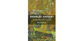 Recenze knihy Disabled Justice? Access to Justice and the UN Convention on the Rights of Persons with Disabilities