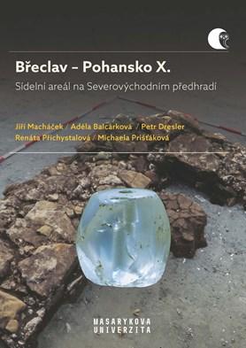 Břeclav – Pohansko X.  Sídelní areál na Severovýchodním předhradí. Archeologické výzkumy v letech 2008–2016