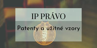 Seriál oIP právu: Patenty aužitné vzory