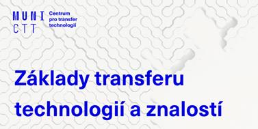 Základy transferu technologií aznalostí apéče oduševní vlastnictví na MU