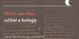 Nová publikace: Mistr Jan Hus, učitel akolega