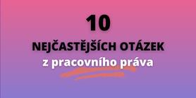 10 nejčastějších otázek zpracovního práva