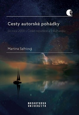 The Ways of the Authorial Fairy Tale after the Year 2000 in the Czech Republic and in Bulgaria