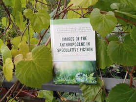 Images of the Anthropocene in Speculative Fiction: Narrating the Future